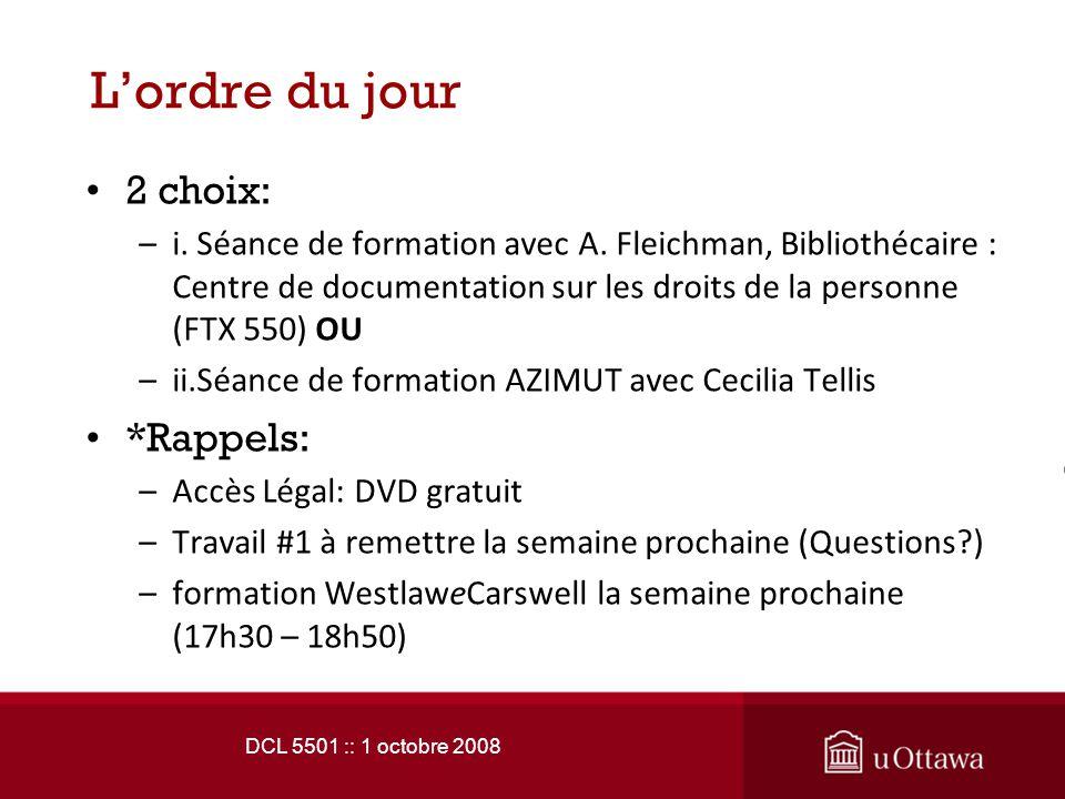 DCL 5501 :: 1 octobre 2008 AZIMUT •Un produit électronique de SOQUIJ donnant accès à la jurisprudence et de la doctrine au niveau du droit québécois