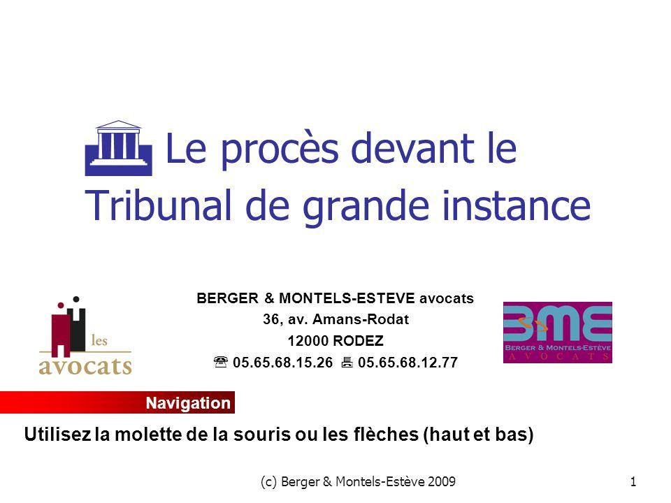 (c) Berger & Montels-Estève 20091  Le procès devant le Tribunal de grande instance BERGER & MONTELS-ESTEVE avocats 36, av.