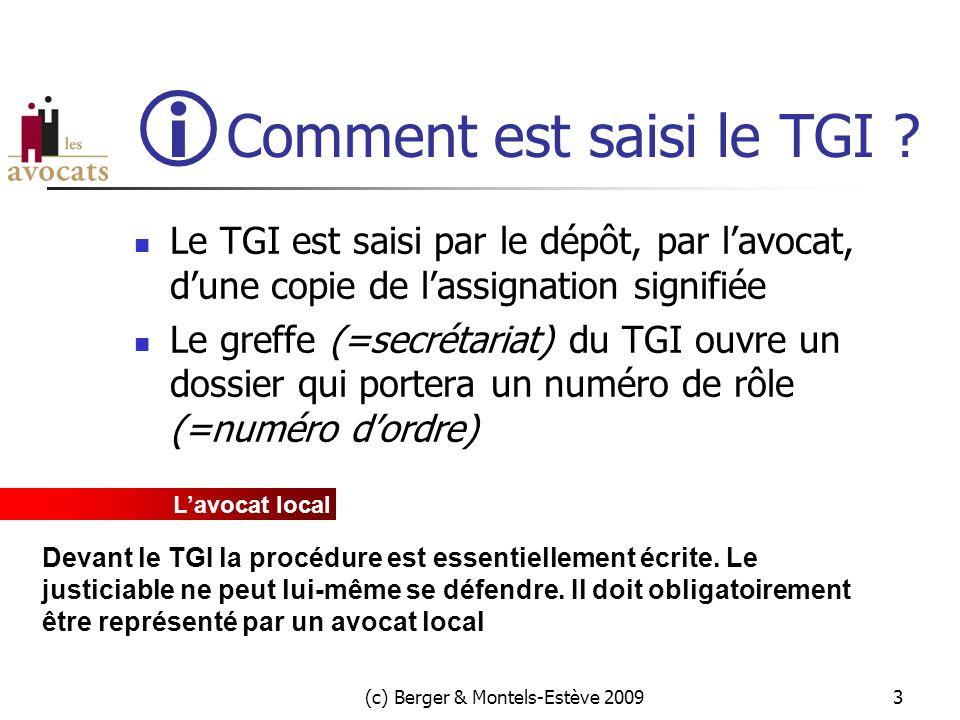 (c) Berger & Montels-Estève 20093  Comment est saisi le TGI .