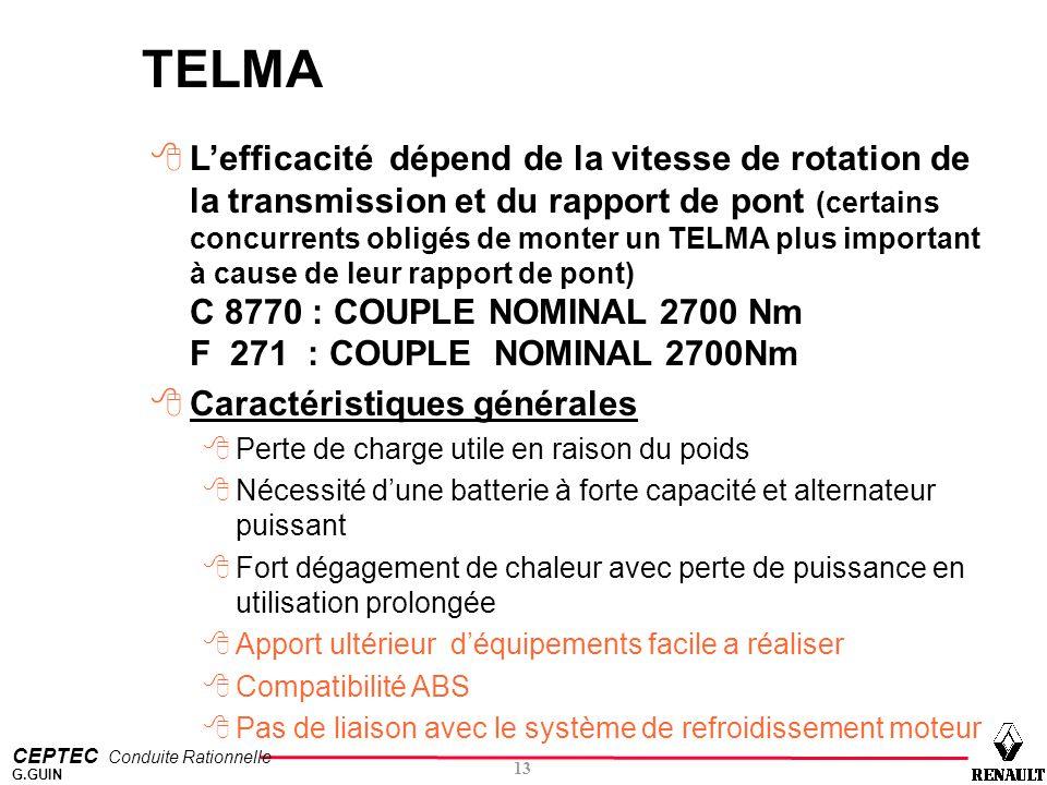 CEPTEC Conduite Rationnelle 13 G.GUIN TELMA 8L'efficacité dépend de la vitesse de rotation de la transmission et du rapport de pont (certains concurre