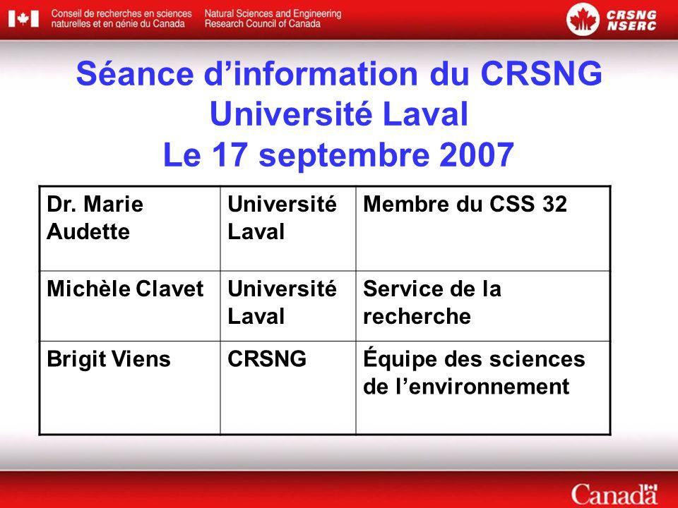 Séance d'information du CRSNG Université Laval Le 17 septembre 2007 Dr.