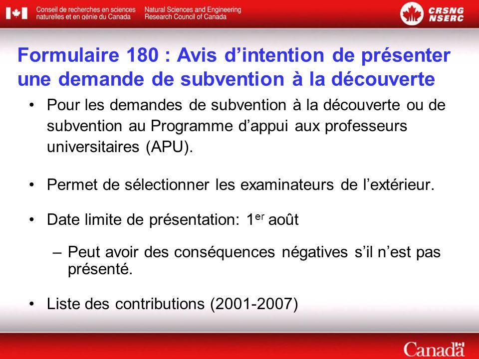 Formulaire 180 : Avis d'intention de présenter une demande de subvention à la découverte •Pour les demandes de subvention à la découverte ou de subvention au Programme d'appui aux professeurs universitaires (APU).