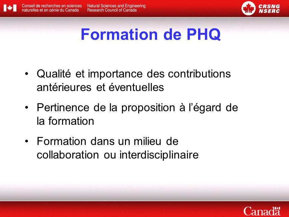 Formation de PHQ •Qualité et importance des contributions antérieures et éventuelles •Pertinence de la proposition à l'égard de la formation •Formation dans un milieu de collaboration ou interdisciplinaire