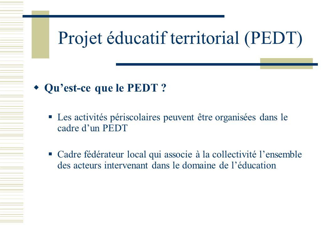 Projet éducatif territorial (PEDT)  Qu'est-ce que le PEDT .