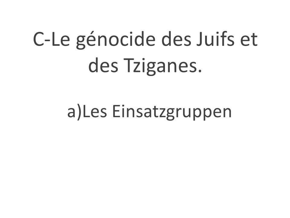 C-Le génocide des Juifs et des Tziganes. a)Les Einsatzgruppen