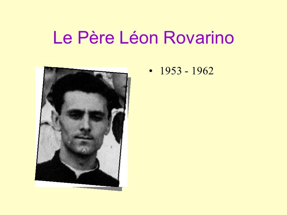 Le Père Léon Rovarino •1•1953 - 1962