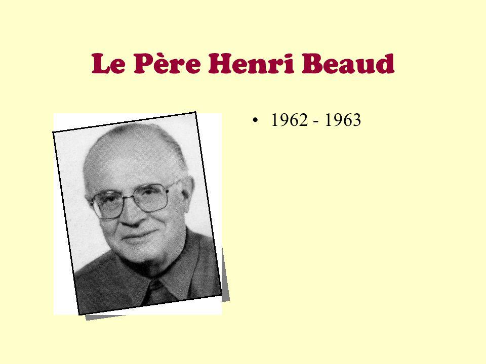 Le Père Henri Beaud •1•1962 - 1963