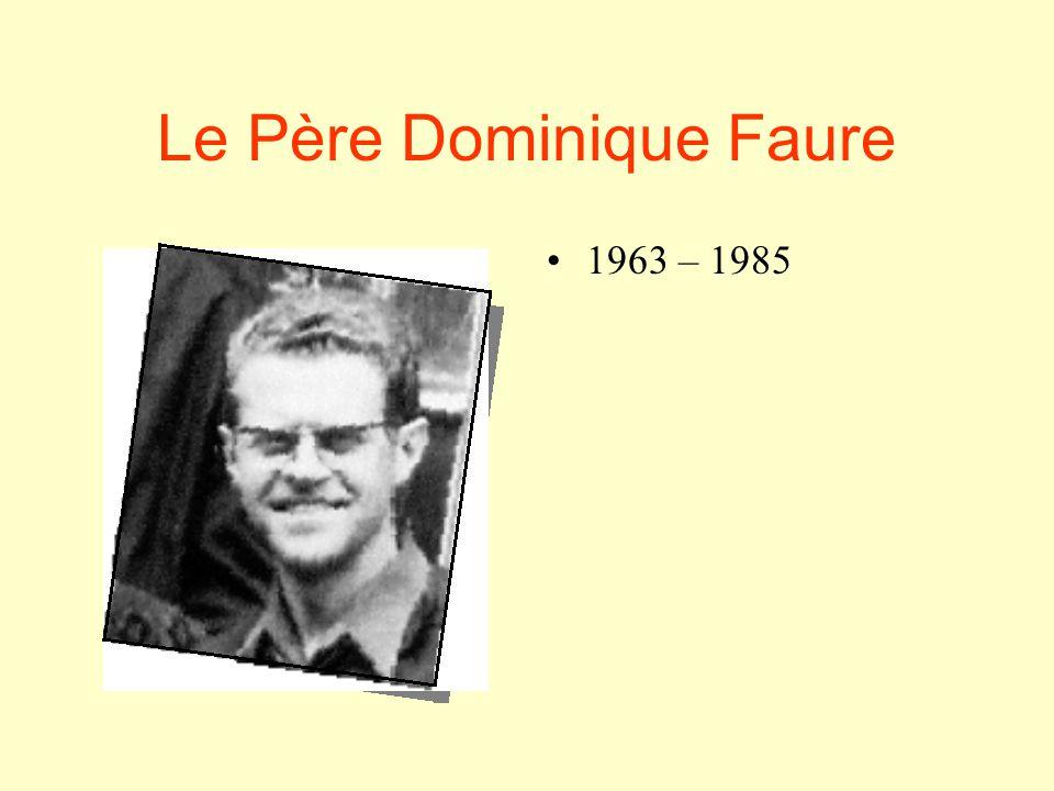 Le Père Dominique Faure •1•1963 – 1985