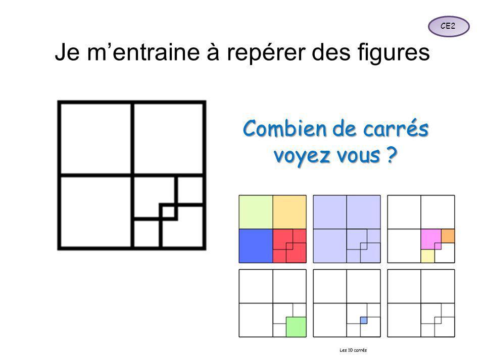 Je m'entraine à repérer des figures Combien de carrés voyez vous ? CE2