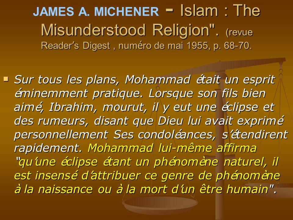 W. MONTGOMERY - Mohammad at Mecca. Oxford, 1953 ; 1953 ; p. 52.  La fa ç on dont il accepta les pers é cutions dues à ses croyances, la haute moralit