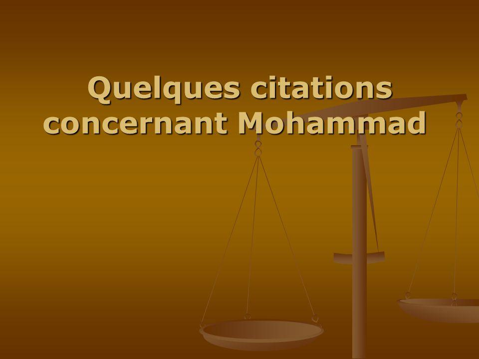Quelques citations concernant Mohammad Quelques citations concernant Mohammad