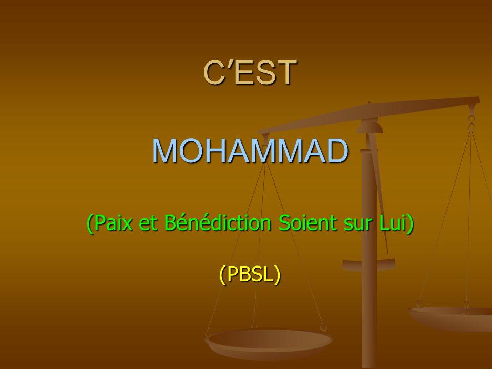 C ' EST MOHAMMAD (Paix et Bénédiction Soient sur Lui) (PBSL)