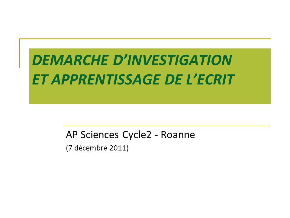DEMARCHE D'INVESTIGATION ET APPRENTISSAGE DE L'ECRIT AP Sciences Cycle2 - Roanne (7 décembre 2011)