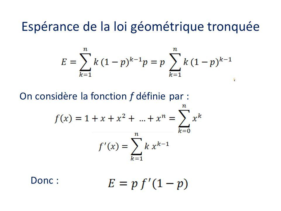 Espérance de la loi géométrique tronquée On considère la fonction f définie par : Donc :