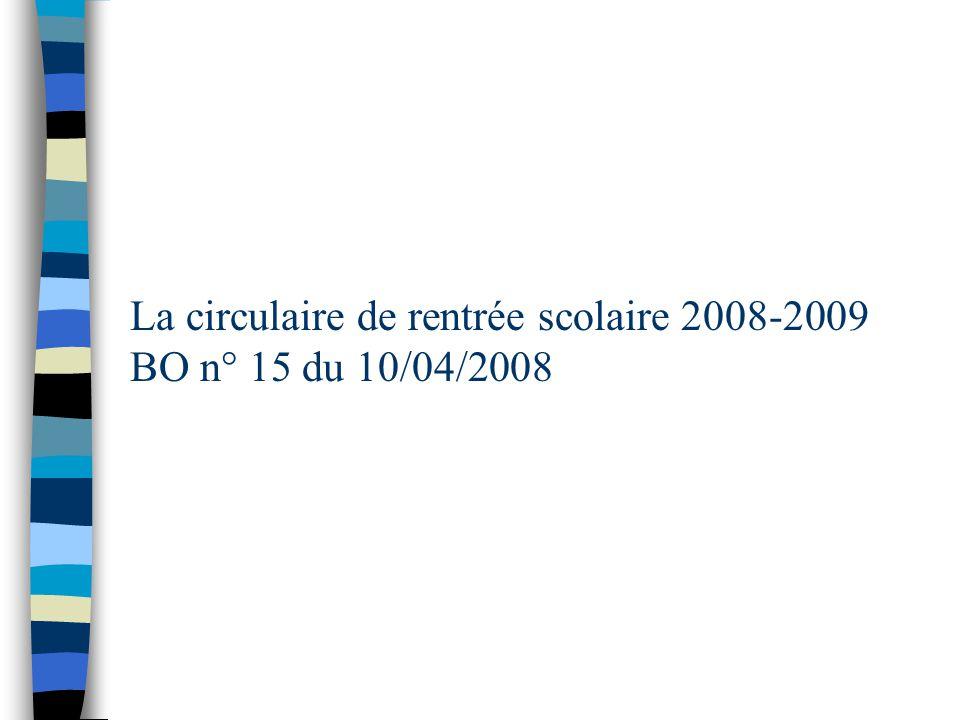 La circulaire de rentrée scolaire 2008-2009 BO n° 15 du 10/04/2008