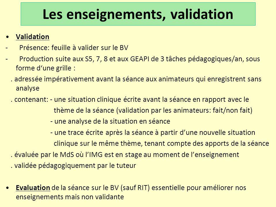 Les enseignements, validation •Validation - Présence: feuille à valider sur le BV - Production suite aux S5, 7, 8 et aux GEAPI de 3 tâches pédagogique