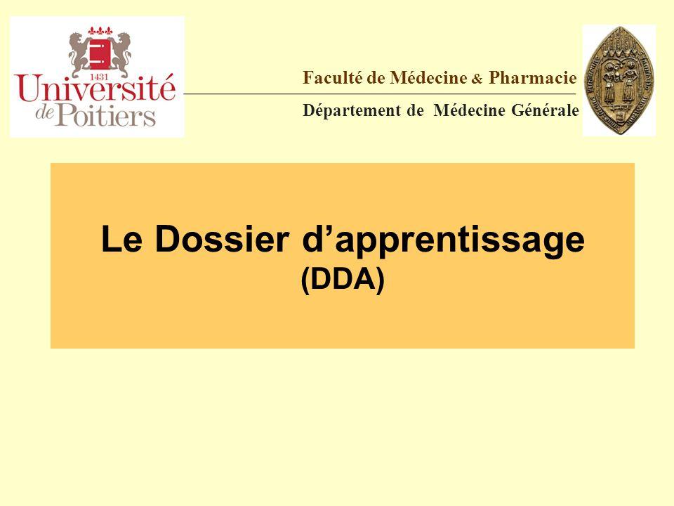 Le Dossier d'apprentissage (DDA) Faculté de Médecine & Pharmacie Département de Médecine Générale