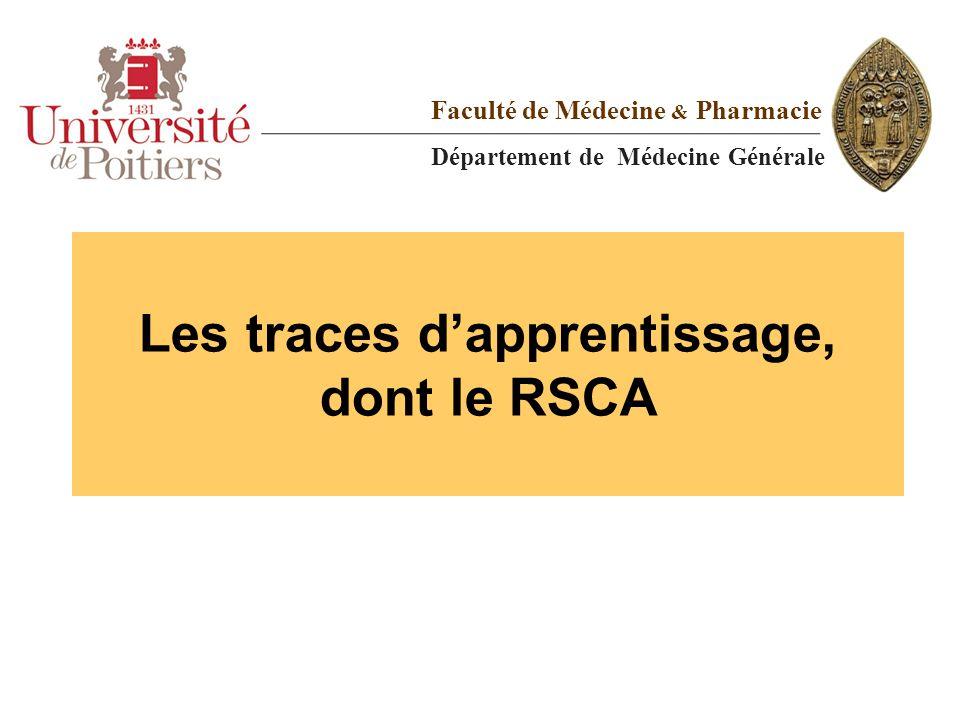Les traces d'apprentissage, dont le RSCA Faculté de Médecine & Pharmacie Département de Médecine Générale