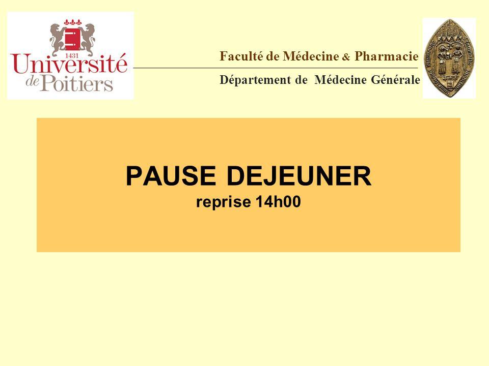 PAUSE DEJEUNER reprise 14h00 Faculté de Médecine & Pharmacie Département de Médecine Générale