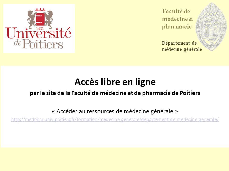 Accès libre en ligne par le site de la Faculté de médecine et de pharmacie de Poitiers « Accéder au ressources de médecine générale » http://medphar.u