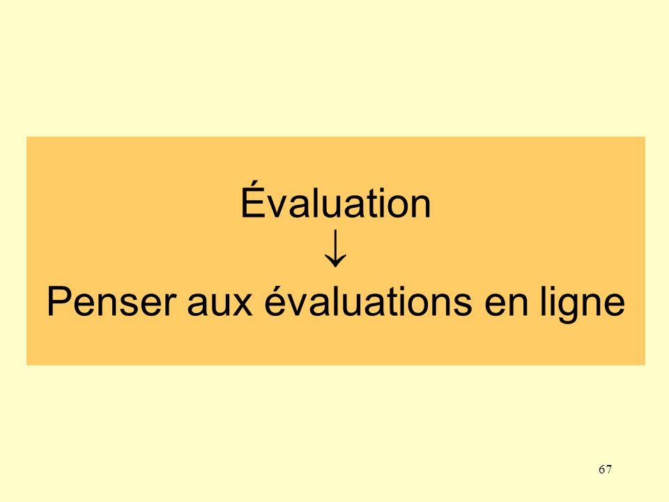 Évaluation  Penser aux évaluations en ligne 67