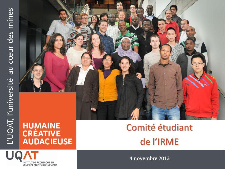 L'UQAT, l'université au cœur des mines Comité étudiant de l'IRME 4 novembre 2013