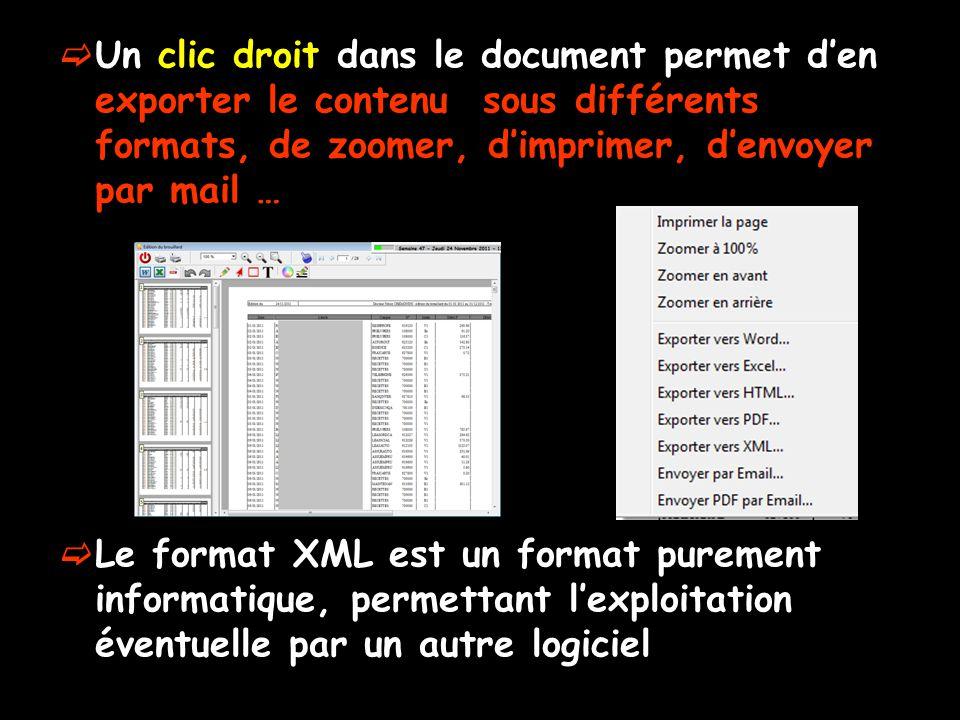 Un clic droit dans le document permet d'en exporter le contenu sous différents formats, de zoomer, d'imprimer, d'envoyer par mail …  Le format XML est un format purement informatique, permettant l'exploitation éventuelle par un autre logiciel