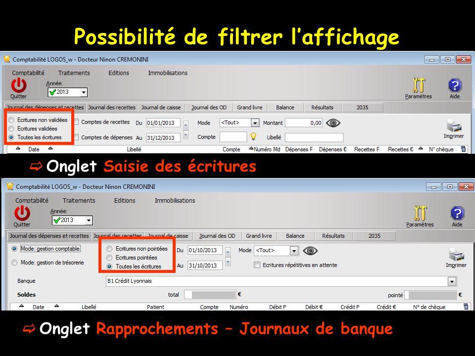 Possibilité de filtrer l'affichage  Onglet Saisie des écritures  Onglet Rapprochements – Journaux de banque