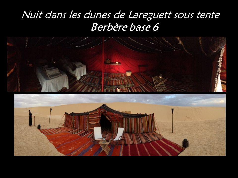 Nuit dans les dunes de Lareguett sous tente Berbère base 6
