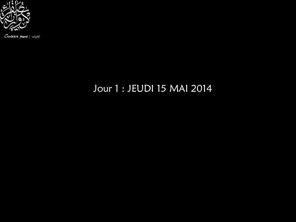Jour 1 : JEUDI 15 MAI 2014