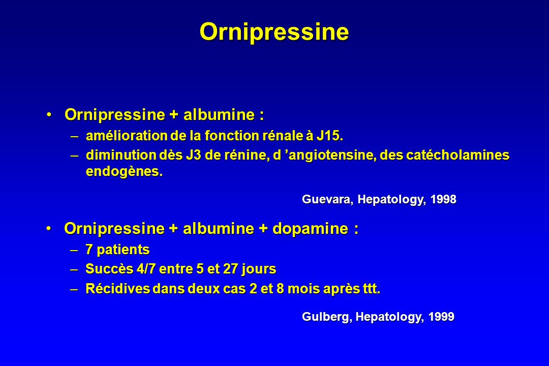 Terlipressine +/- albumine Ortega, Hepatology, 2002 •21 patients (16 SHR type 1/ 5 SHR type 2) •Terlipressine 0.5 mg / 4 h +/- albumine. •Administrati