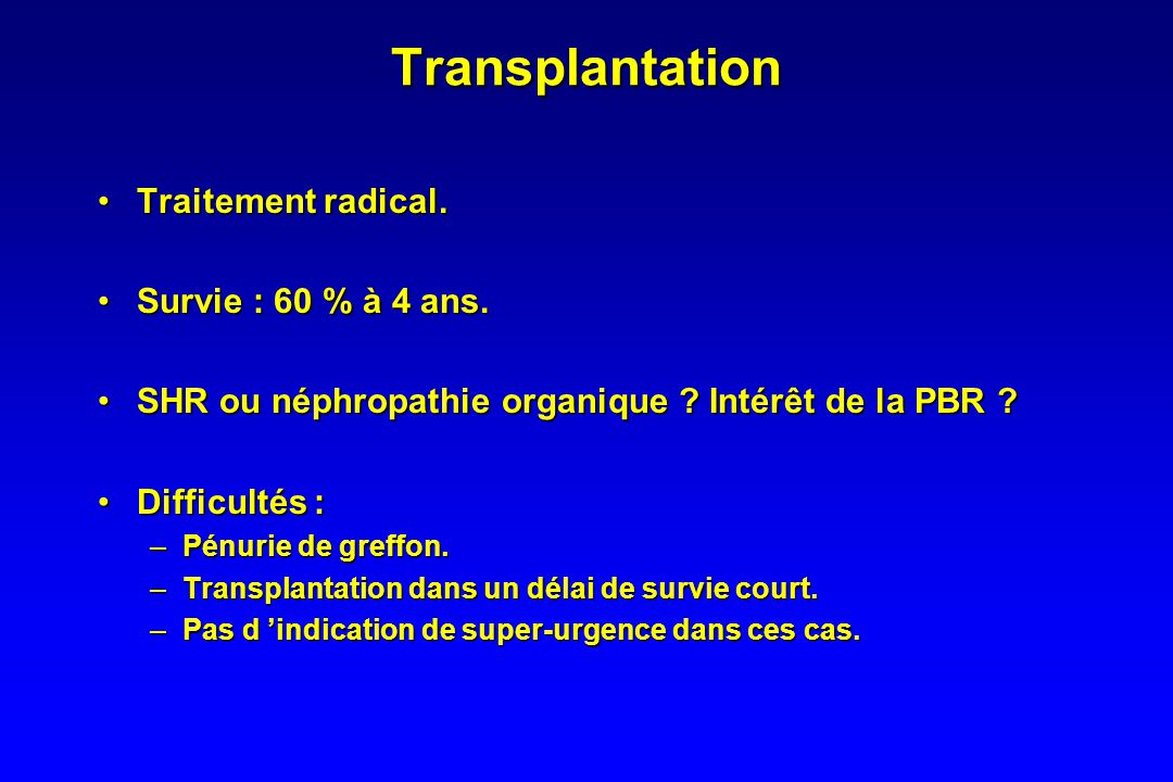 MARS (molecular adsorbent recirculating system) •13 patients avec SHR type 1 : –8 patients : MARS + HDF + standard TTT –5 patients : HDF + standard TT