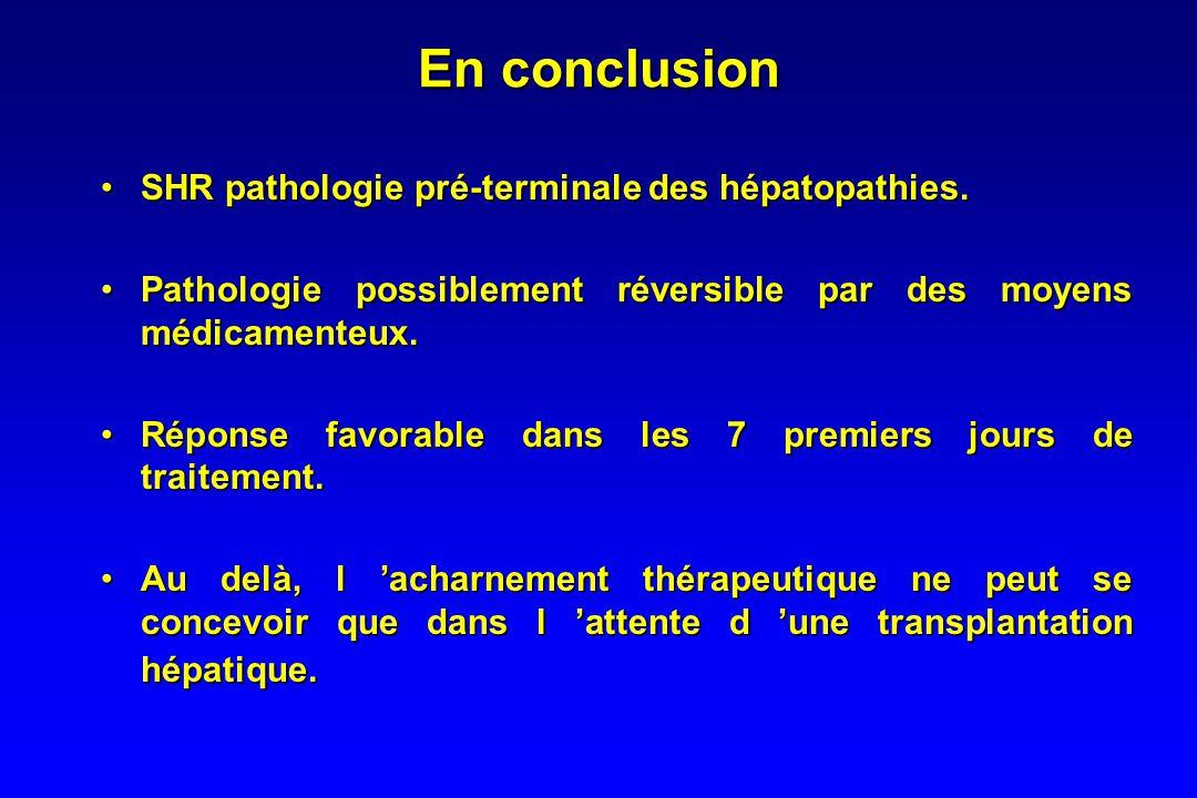 Transplantation •Traitement radical. •Survie : 60 % à 4 ans. •SHR ou néphropathie organique ? Intérêt de la PBR ? •Difficultés : –Pénurie de greffon.