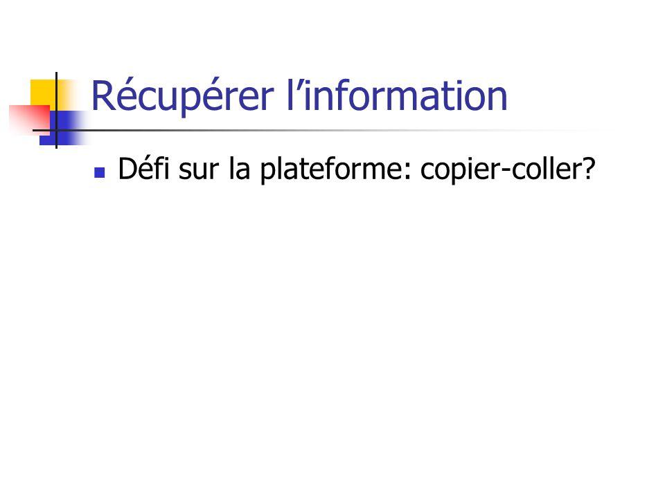 Récupérer l'information  Défi sur la plateforme: copier-coller?