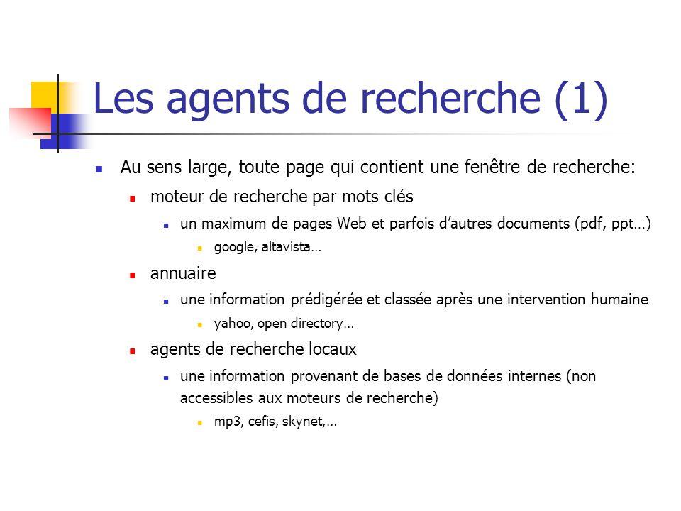 Les agents de recherche (1)  Au sens large, toute page qui contient une fenêtre de recherche:  moteur de recherche par mots clés  un maximum de pag