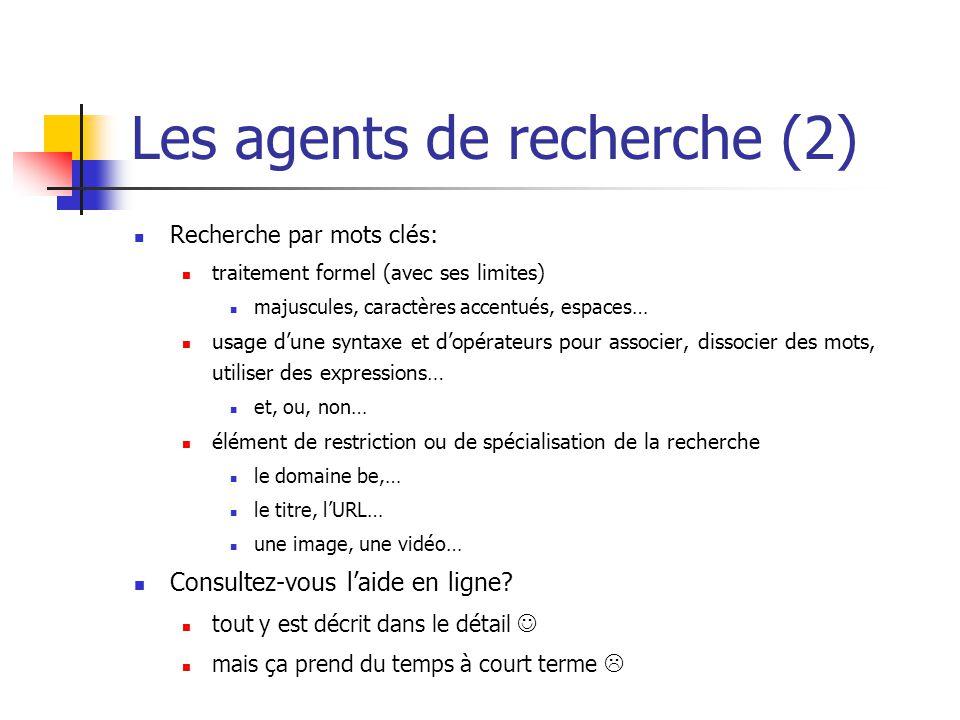 Les agents de recherche (2)  Recherche par mots clés:  traitement formel (avec ses limites)  majuscules, caractères accentués, espaces…  usage d'u