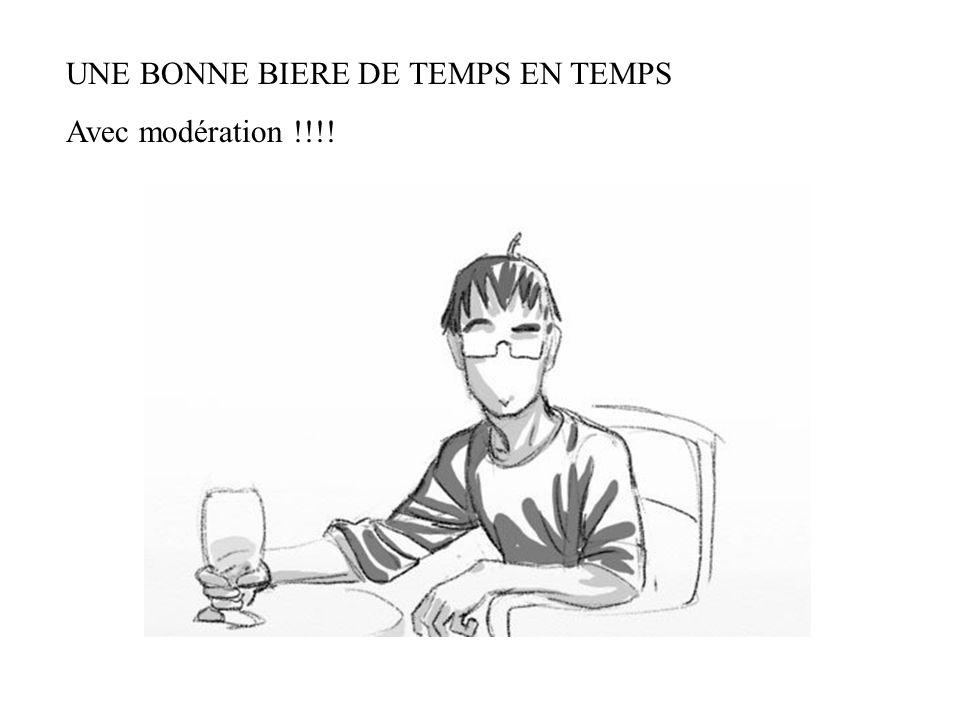 UNE BONNE BIERE DE TEMPS EN TEMPS Avec modération !!!!