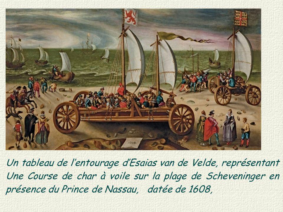 Un tableau de l'entourage d'Esaias van de Velde, représentant Une Course de char à voile sur la plage de Scheveninger en présence du Prince de Nassau, datée de 1608,