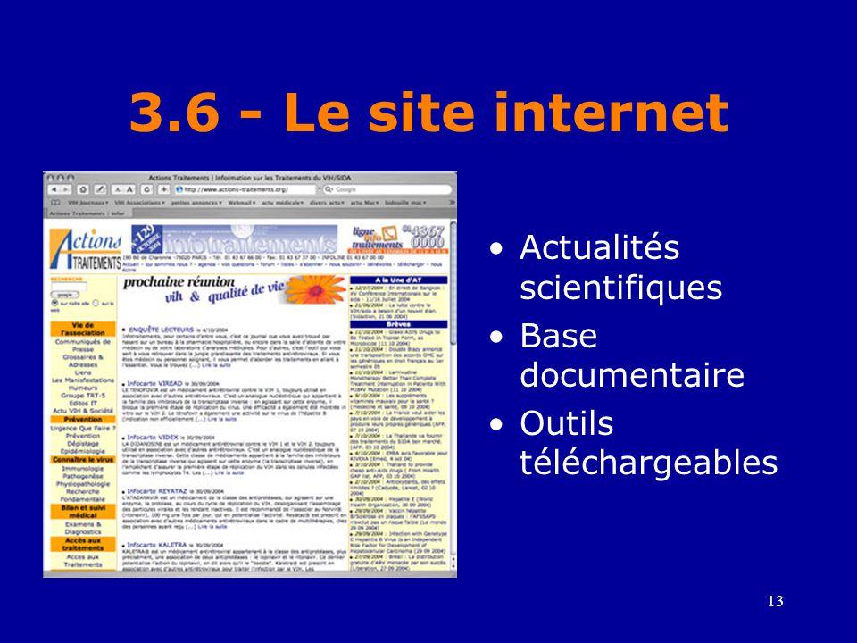 13 3.6 - Le site internet •Actualités scientifiques •Base documentaire •Outils téléchargeables