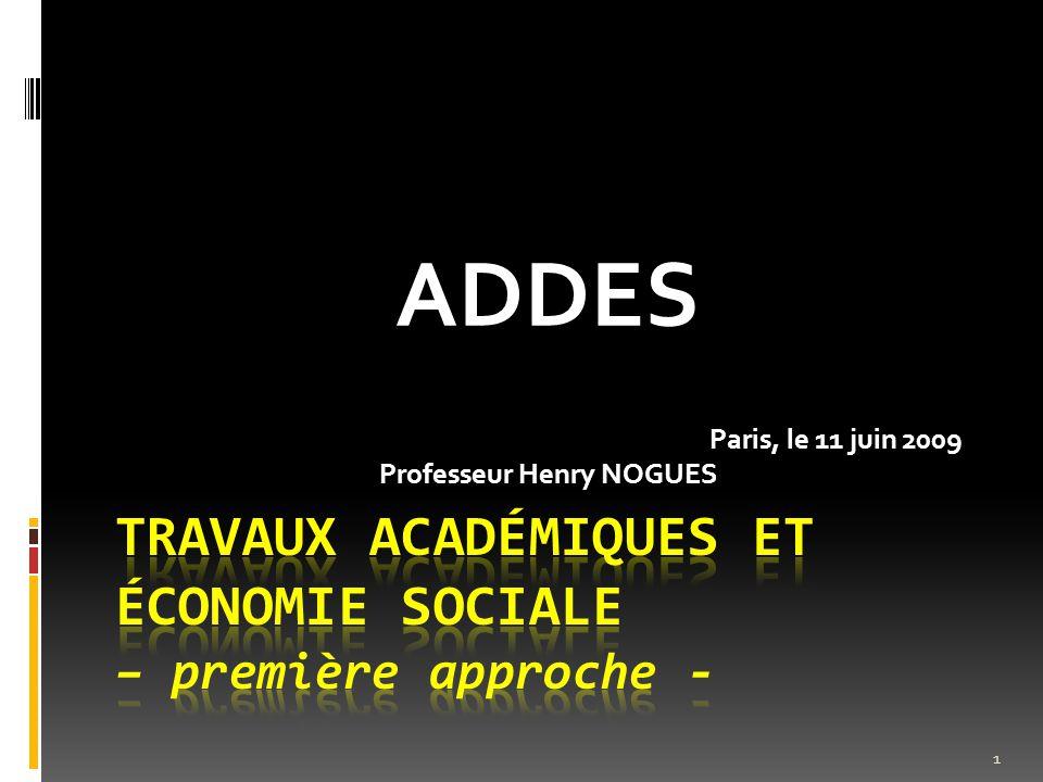 ADDES Paris, le 11 juin 2009 Professeur Henry NOGUES 1
