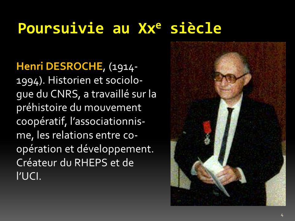 Poursuivie au Xx e siècle Henri DESROCHE, (1914- 1994).