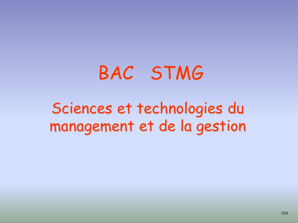 BAC STMG Sciences et technologies du management et de la gestion DDR