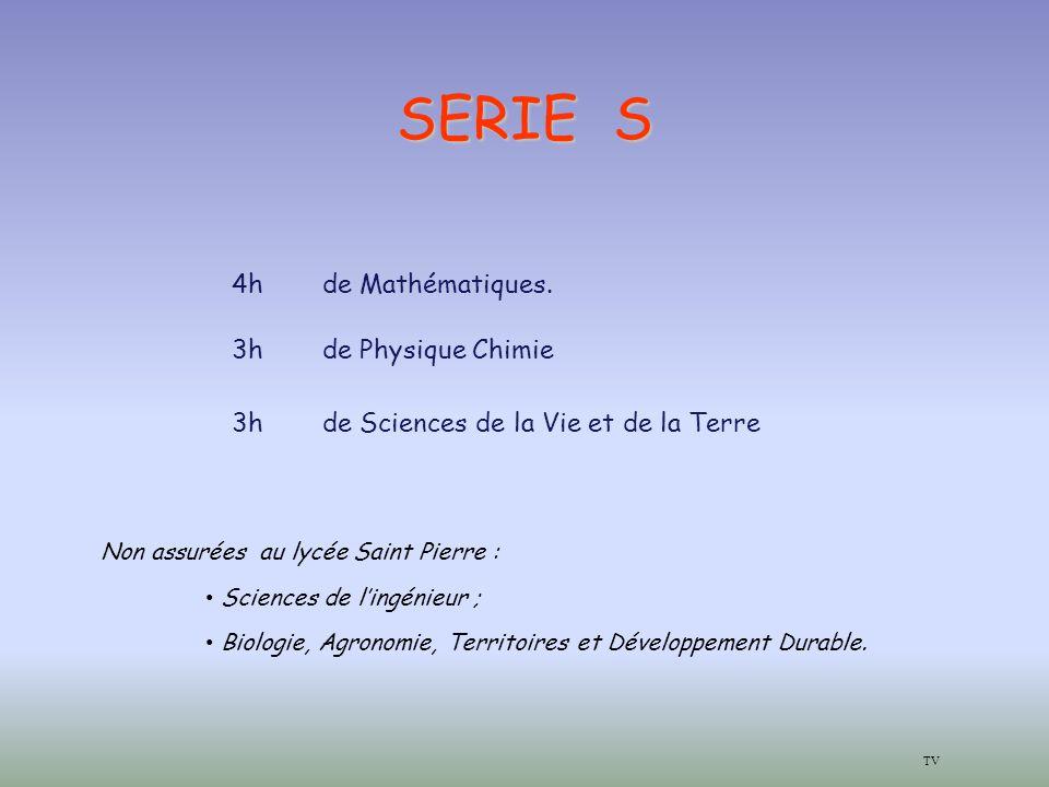 SERIE S Non assurées au lycée Saint Pierre : • Sciences de l'ingénieur ; • Biologie, Agronomie, Territoires et Développement Durable.