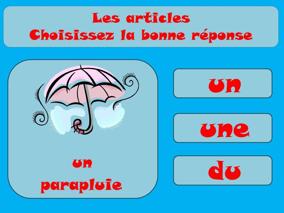 un une du parapluie un Les articles Choisissez la bonne réponse