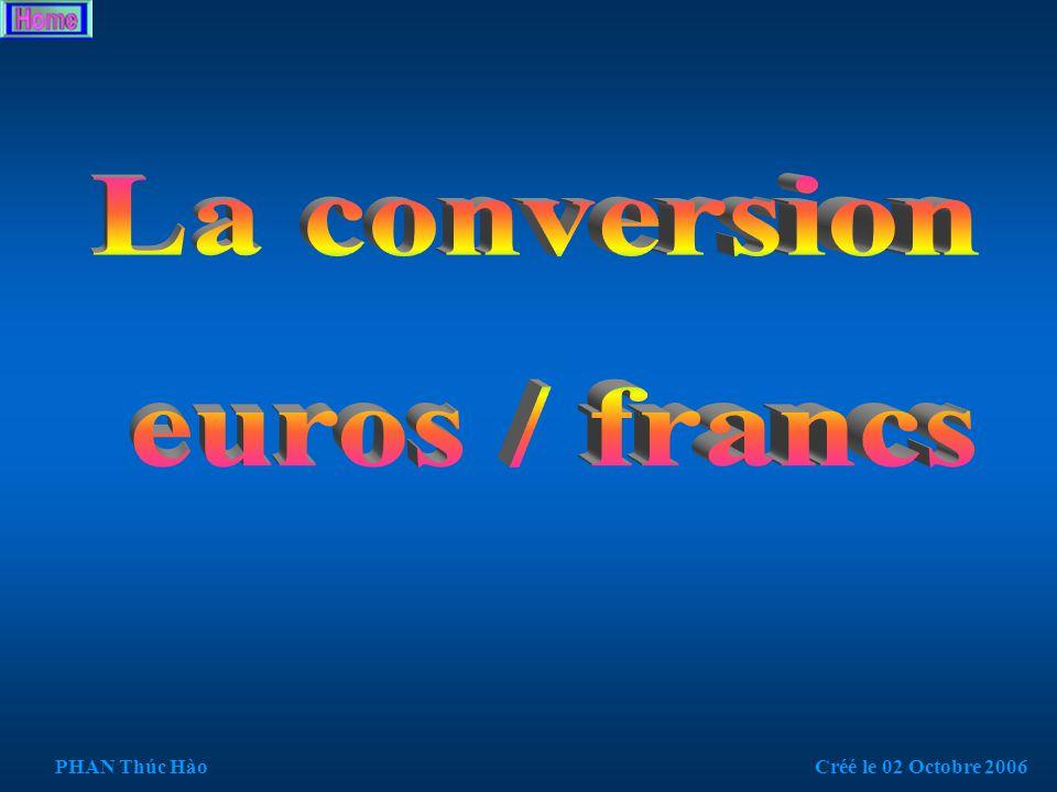 /* Prog 3.1 : Ce programme permet de Convertir en francs / euros */ #include #include //entrées sorties en C++ ( system( PAUSE ) int main() { float francs, euros; //déclaration de variables printf( \n\tEntrez une valeur en francs : ); scanf( %f ,&francs); euros = francs/6.55975; // affiche le résultat avec arrondi a deux décimales(%.2f ) printf( \n\tLe resultat de conversion : %.2f euros\n\n , euros); system( PAUSE ); return 0; } PHAN Thúc HàoCréé le 02 Octobre 2006