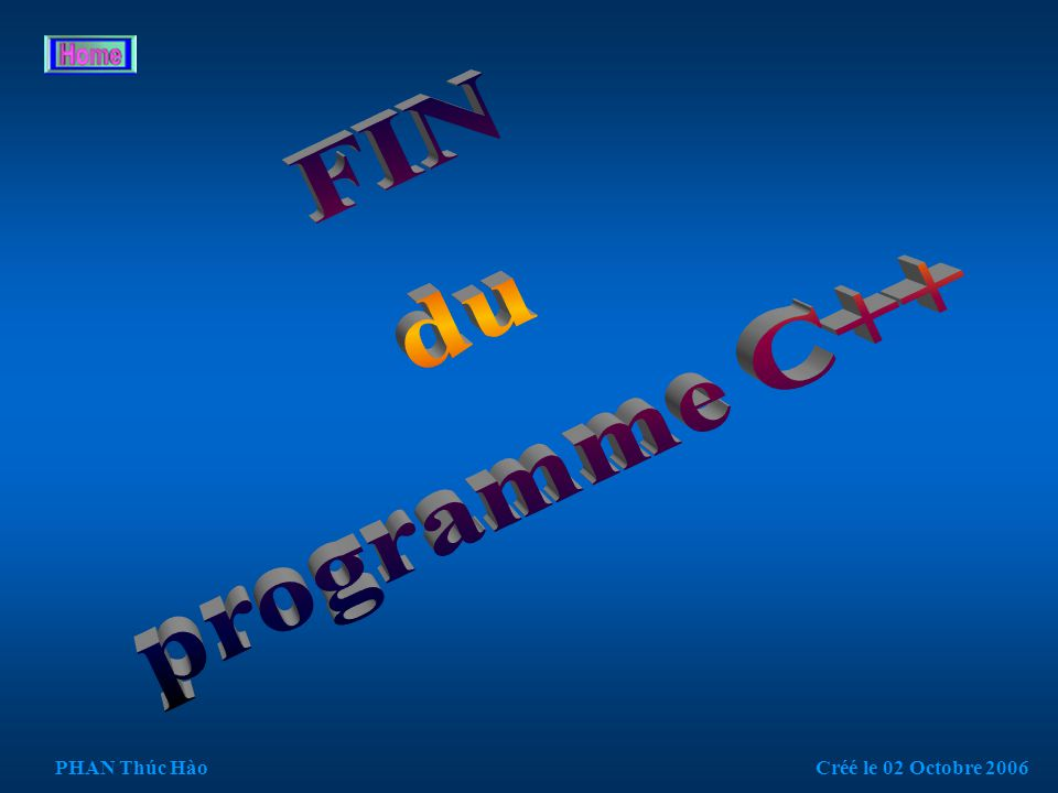 Prog 5.3 // ce programme permet de calculer la moyenne des notes sur 20, #include int main() { char c; int Boucle,NbNotes; float Notes,NoteMoyenne,SommeNotes=0; do{ printf( \nEntrez le nombre de notes que vous désirez traiter: ); scanf( %d ,&NbNotes); for (Boucle=1;Boucle<=NbNotes;Boucle++ ) { printf( \nVeuillez entrer la note : ); scanf( %f ,& Notes); while (Notes>20) // Notes limitées à 20 maxi { printf( \n Veuillez saisir une note inférieure à 20 : ); scanf( %f ,&Notes); } SommeNotes = SommeNotes+Notes; } NoteMoyenne = SommeNotes/NbNotes; // Calcul de la moyenne printf( \nLa note moyenne est :%.2f , NoteMoyenne); fflush (stdin);// vider le tampon de lecture scanf do{ SommeNotes=0; // initialiser printf( \n\n\nUne autre saisie...(o/n) ); c=getchar(); }while(c!= o &&c!= O &&c!= n &&c!= N ); }while(c!= n &&c!= N ); printf( \n\nAu revoir...! ); getch(); } PHAN Thúc HàoCréé le 02 Octobre 2006