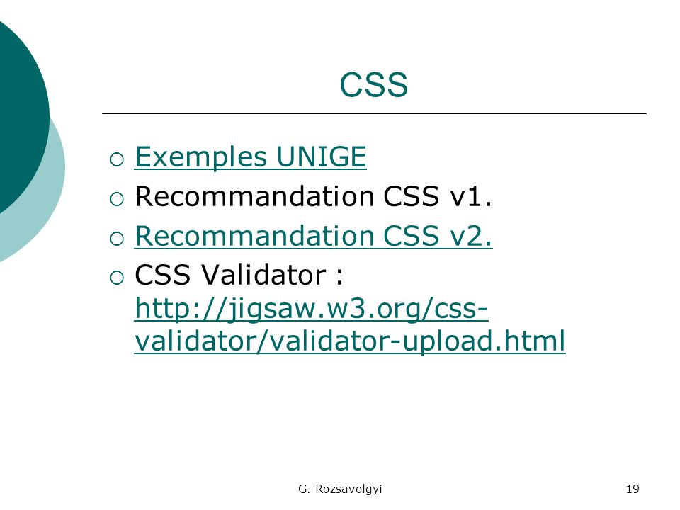 G. Rozsavolgyi19 CSS  Exemples UNIGE Exemples UNIGE  Recommandation CSS v1.