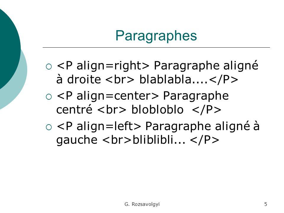G. Rozsavolgyi5 Paragraphes  Paragraphe aligné à droite blablabla....