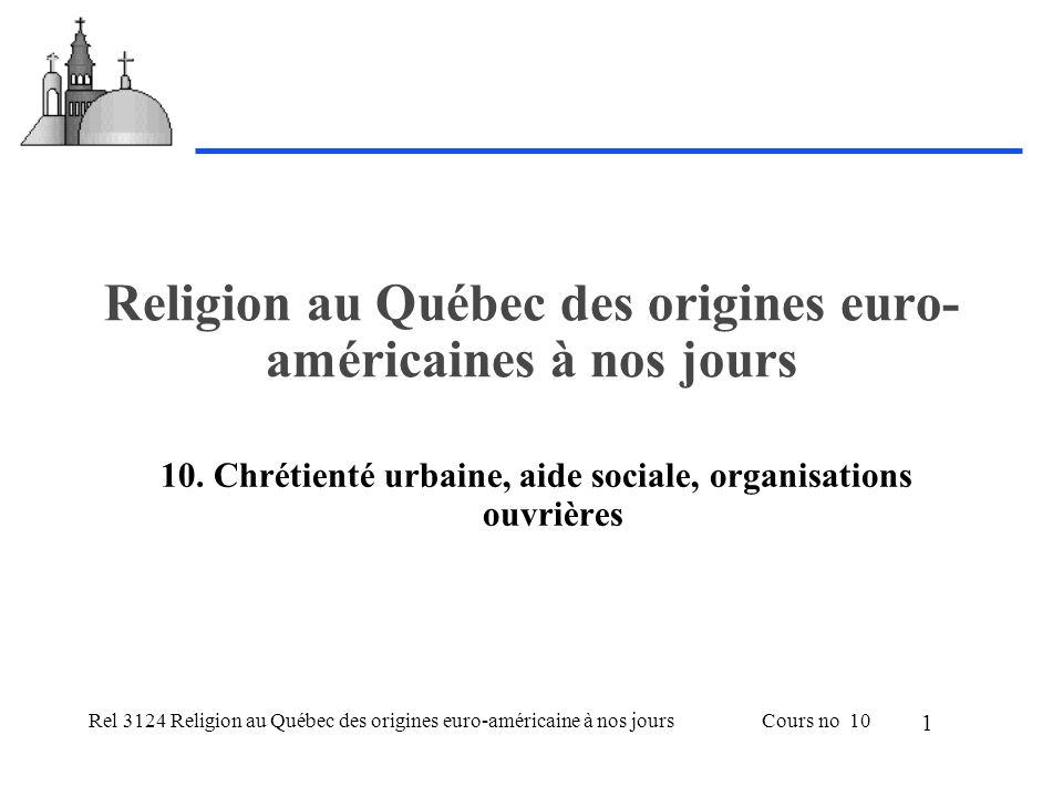 Rel 3124 Religion au Québec des origines euro-américaine à nos joursCours no 10 1 Religion au Québec des origines euro- américaines à nos jours 10.