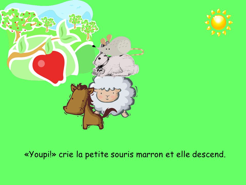 Vite, vite» dit le petit lapin gris, «monte sur mon nez.» Donc, le mouton monte sur le dos du cheval, le lapin monte sur la tête du mouton et la souris monte sur le nez du lapin.
